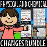 Physical and chemical change bundle