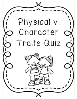 Physical v. Character Traits Quiz - FREEBIE