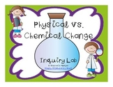 Physical vs. Chemical Change Inquiry Lab