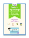 Physical vs Chemical Change Lesson + Chemical Engineer Project/Assessment
