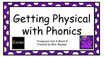 Physical with Phonics Treasures Unit 4 ALL 5 WEEKS