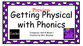 Physical with Phonics Treasures Unit 4 Week 1