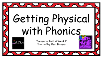 Physical with Phonics Treasures Unit 4 Week 2