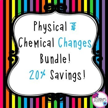 Physical/Chemical Changes Bundle! 20% Savings!