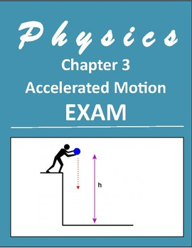 """Physics-Exam 3 """"Accelerated Motion"""" with answer key and solutions"""