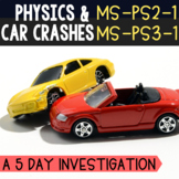 Physics & Car Collisions:  5 Day Investigation (MS-PS2-1 &