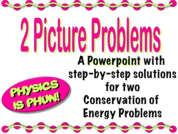 Physics - Conservation of Energy Problems Powerpoint