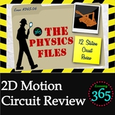 Physics Files: 2D Motion Circuit Review