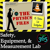 Physics Files: Safety, Equipment, and Measurement Lab