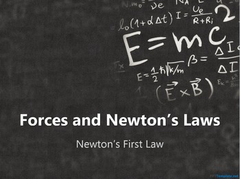 Physics Forces and Newton's Laws:  Newton's First Law PowerPoint