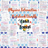 Physics Interactive Notebook Notes Only Bundle