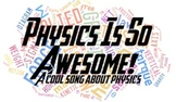 Physics Is So Awesome free lyrics: a cool song about physics