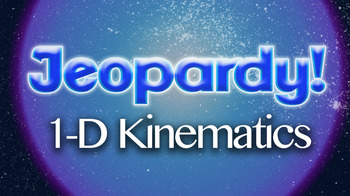 Physics Jeopardy - 1-D Kinematic Motion