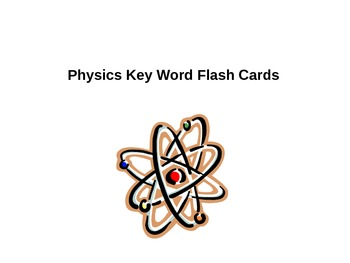 Physics Key Word Flash Cards