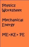 Physics Mechanical Energy ME=PE +KE Worksheet