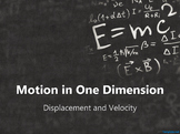 Physics Motion in One Dimension: Displacement and Velocity