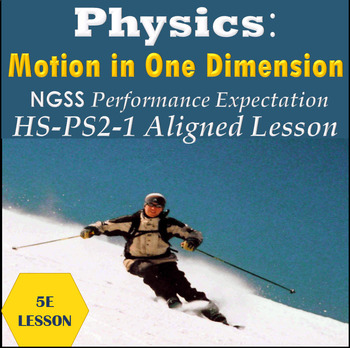 Physics:  Motion in one Dimension A 5E NGSS HS-PS2-1 Aligned Lesson