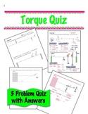 Physics - Torque Quiz - 3 Problems w/ answers