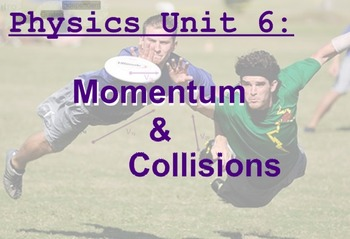 Physics Unit: Momentum and Collisions