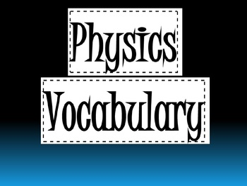 Physics Vocabulary Slide Show