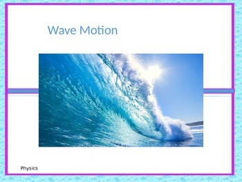 Physics Waves Motion Powerpoint with Guided Notes