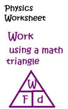 Physics Work W=fd Worksheet using math triangle