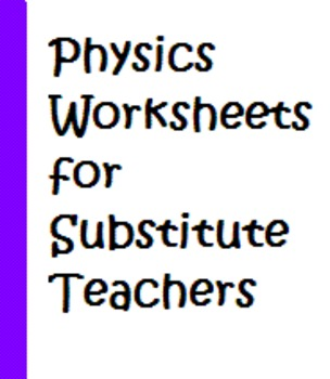 Physics Worksheets for Substitute Teachers