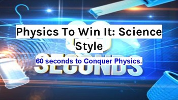 Physics to Win It