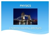 DESIGN AND BUILD A BRIDGE PHYSICS-ENGINEERING-TECHNOLOGY