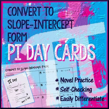 Pi Day Algebra - Covert to Slope Intercept Form