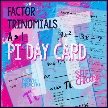 Pi Day Algebra - Factor Trinomials Leading Coefficient >1