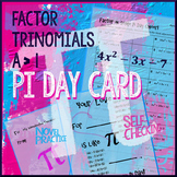 Pi Day Algebra - Factor Trinomials Leading Coefficient >1