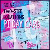 Pi Day Algebra – Solve 2-step Equations