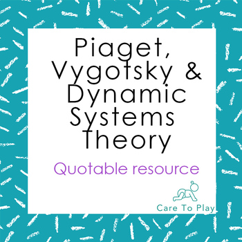 Quotable Resource: On Piaget, Vygotsky & Dynamic Systems Theory