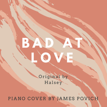 Piano Cover Songs perfect for Independent Reading/Writing: Bad at Love by Halsey