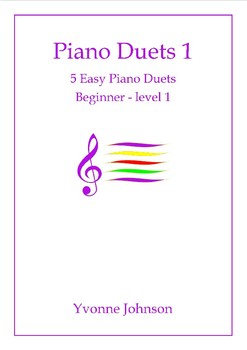 Piano Duets 1 - 5 Easy Piano Duets Beginner - Level 1