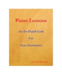 Piano Lessons: An In-Depth Look For New Instructors