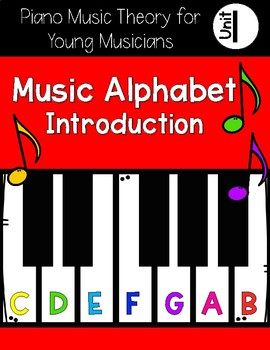 Piano Theory for Young Musicians {Unit 1: Music Alphabet}