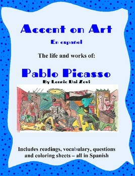 Picasso - Accent on Art, Spanish Art Packets  for the Spanish Classroom