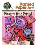 Art History Lesson: Picasso: Rose Period - Valentine Day Hearts and Flowers