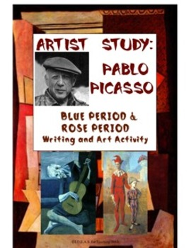 Picasso Writing, Art, and Social Studies Activity:  Blue Period and Rose Period