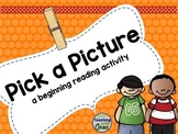 Pick A Picture: Beginning Reading Activity