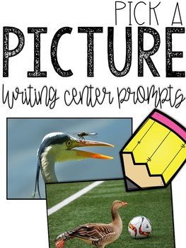Pick A Picture Writing Center Prompts