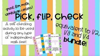 Pick, Flip, Check Equivalent to 1/2, 1/3, 1/4 BUNDLE
