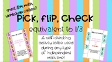 Pick, Flip, Check Equivalent to 1/3!