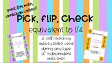 Pick, Flip, Check Equivalent to 1/4!
