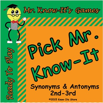 Pick Mr. Know-It Game (Synonyms & Antonyms)
