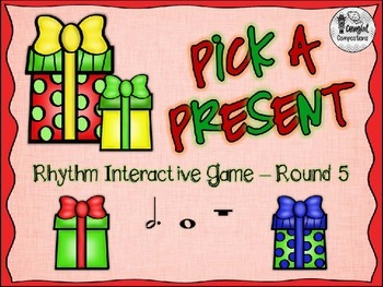 Pick a Present - Round 5 (Dotted Half Note and Whole Note/Rest)