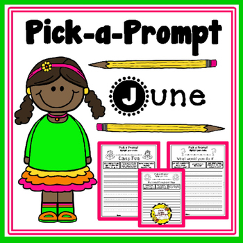 Pick-a-Prompt Worksheets (June Writing Prompts)
