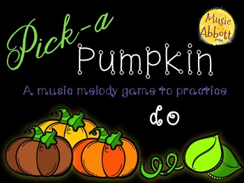 Pick-a Pumpkin: a set of melodic games for reading and writing do
